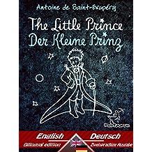 The Little Prince - Der Kleine Prinz: Bilingual parallel text - Zweisprachiger paralleler Text: English - German/Englisch - Deutsch (Dual Language Easy Reader 56) (German Edition)