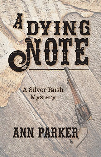 A Dying Note (Silver Rush Mysteries Book 6)