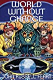 World Without Chance, John Russell Fearn, 1479400513