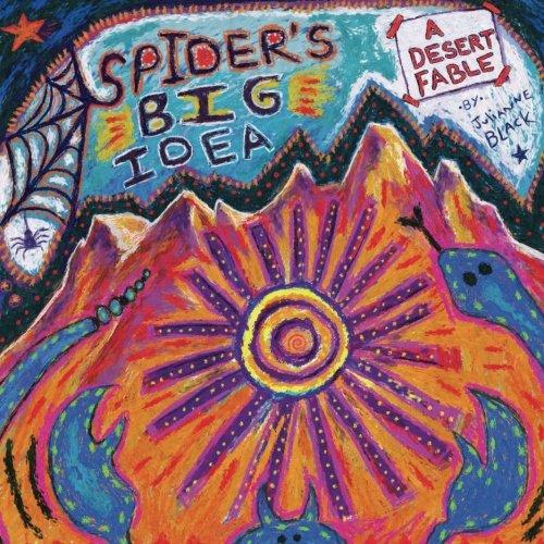 Spider's Big Idea: A Desert Fable (Ms Spider)