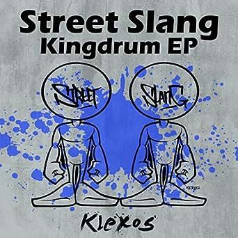 Kingdrum Original Mix By Street Slang On Amazon Music Amazon Com