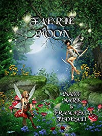Faerie Moon by Matt Mark and Francesca Tedesco ebook deal