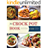 Crock Pot: 500 Crock Pot Recipes Perfect For Busy People
