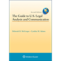 The Guide to U.S. Legal Analysis and Communication (Aspen Coursebook Series)