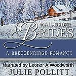 Mail-Order Brides: A Breckenridge Romance | Julie Pollitt