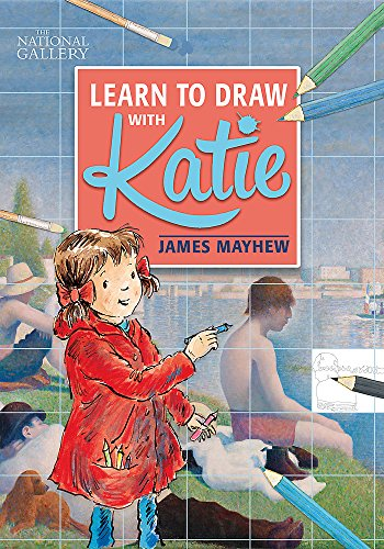 EBOOK Katie: Learn to Draw with Katie: A National Gallery Book [E.P.U.B]