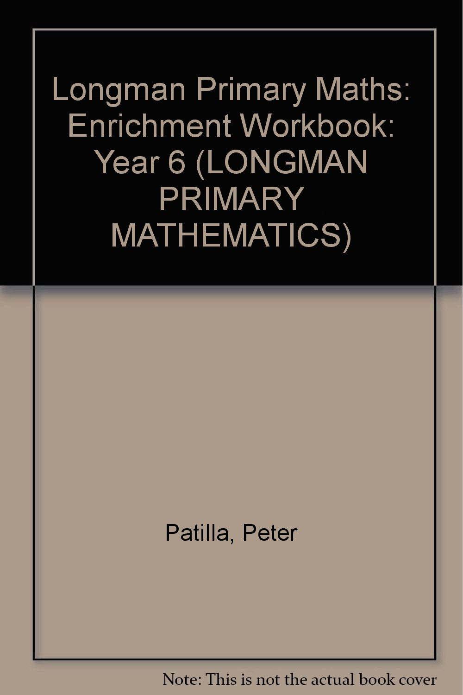 Workbooks primary mathematics workbook : Year 6 Enrichment Workbook Year 6 Enrichment Workbook (LONGMAN ...