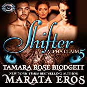 Shifter: Alpha Claim, Book 5 | Tamara Rose Blodgett, Marata Eros