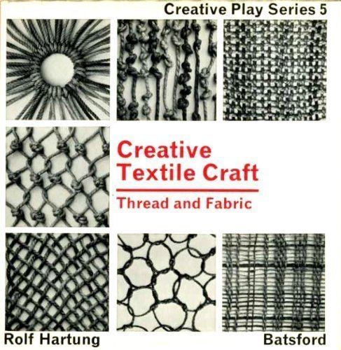 Creative Textile Design: Thread and Fabric.