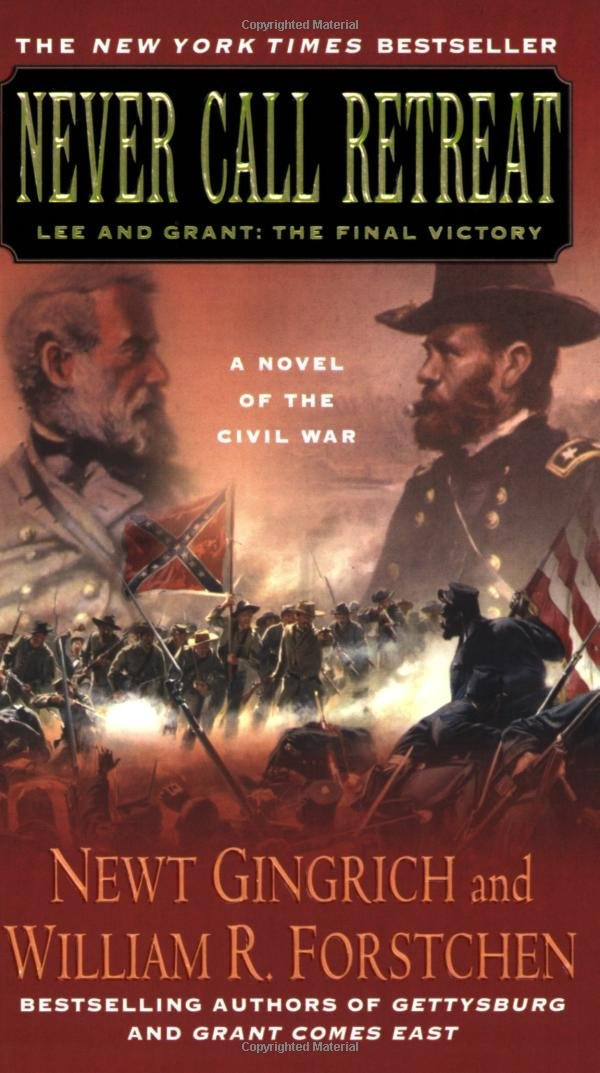 Read Online Never Call Retreat: Lee and Grant: The Final Victory: A Novel of the Civil War (Gettysburg) pdf epub