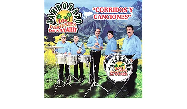 Corridos y Canciones by Tamborazo los Parientes de Nayarit on Amazon Music - Amazon.com