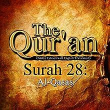 The Qur'an: Surah 28 - Al-Qasas Audiobook by  One Media iP LTD Narrated by A. Haleem
