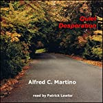 Quiet Desperation | Alfred C. Martino