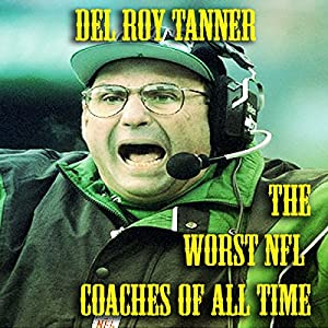The Worst NFL Coaches of All Time Audiobook
