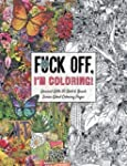 Fuck Off, I'm Coloring: Unwind with 5...