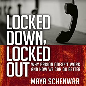 Amazon Com Locked Down Locked Out Why Prison Doesn T