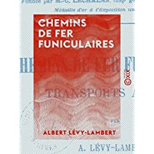 Chemins de fer funiculaires: Transports aériens (French Edition)