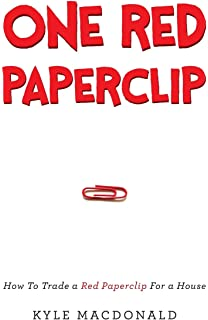 One Red Paperclip Or How An Ordinary Man Achieved His Dream With