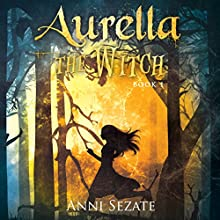 Aurella the Witch Audiobook by Anni Sezate Narrated by Renee Dorian