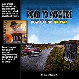 Road to Paradise: How to Find the Way Audiobook