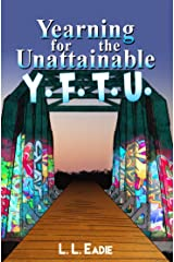 Yearning for the Unattainable: Y.F.T.U. Kindle Edition