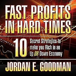 Fast Profits in Hard Times