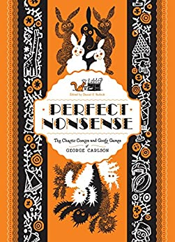Perfect Nonsense: The Chaotic Comics and Goofy Games of George Carlson by [Carlson, George]
