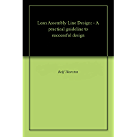 Lean Assembly Line Design: - A practical guideline to successful design (English Edition)