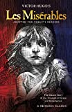 Les Misérables: The Classic Story of the Triumph of Grace and Redemption, Adapted for Today's Reader (Reimann Classics)