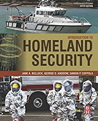 Introduction to Homeland Security, Fifth Edition: Principles of All-Hazards Risk Management