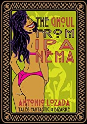 THE GHOUL FROM IPANEMA: Antonio Lozada's Tales Fantastic & Bizarre