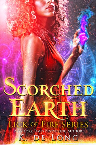 Scorched Earth (Lick of Fire Book 6)