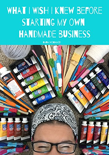 What I Wish I Knew Before Starting My Own Handmade Business: Things to Avoid When Starting Your Own Handmade Business