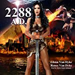 2288 A.D.: A Time Travel Sci-fi Fantasy: The Ashlyn Chronicles, Book 2 | Glenn Van Dyke,Renee Van Dyke