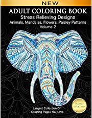 Adult Coloring Book Stress Relieving Designs Animals, Mandalas, Flowers, Paisley Patterns Volume 2: Largest Collection Of Coloring Pages You Love (Adult Coloring Inspirations)