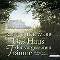 Das Haus der vergessenen Träume Hörbuch von Katherine Webb Gesprochen von: Anna Thalbach