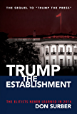 Trump the Establishment: The Elitists Never Learned in 2016