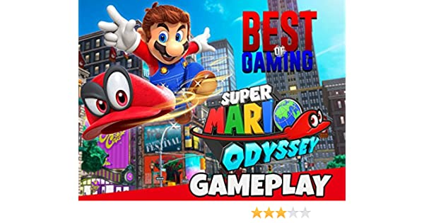 Amazon Com Watch Clip Super Mario Odyssey Gameplay Best