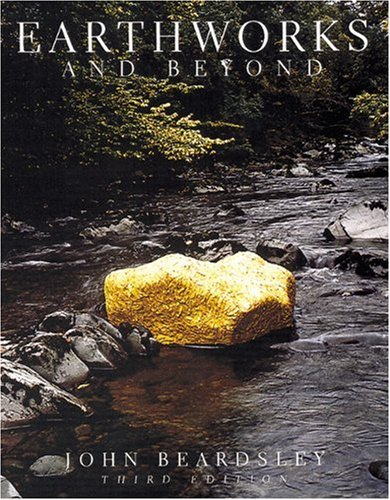 Earthworks and Beyond: Contemporary Art in the Landscape (Abbeville Modern Art Movements)