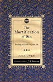 The Mortification of Sin: Dealing with sin in your life