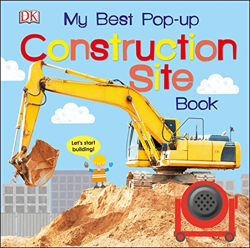 My Best Pop-up Construction Site Book: Let's Start Building!