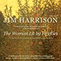 The Woman Lit by Fireflies Audiobook by Jim Harrison Narrated by Ray Porter, Carrington MacDuffie, Lorna Raver