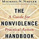 The Nonviolence Handbook: A Guide for Practical Action | Michael N. Nagler PhD