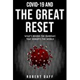 COVID-19 AND THE GREAT RESET: what's behind the pandemic that disrupts the world