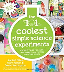 Perform Mind-Blowing Science Experiments at Home!              You'll have the time of your life conducting these incredible, wacky and fun experiments with your parents, teachers, babysitters and other adults. You'll investig...