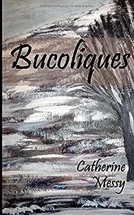 Bucoliques par Catherine Messy