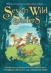 Seven Wild Sisters: A Modern Fairy Tale