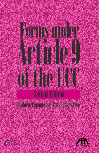 Forms Under Article 9 of the UCC (Practice Under Article 9 Of The Ucc)