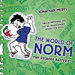 May Require Batteries: The World of Norm, Book 4 | Jonathan Meres