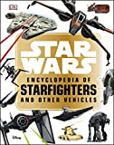 Star Wars™ Encyclopedia of Starfighters and Other